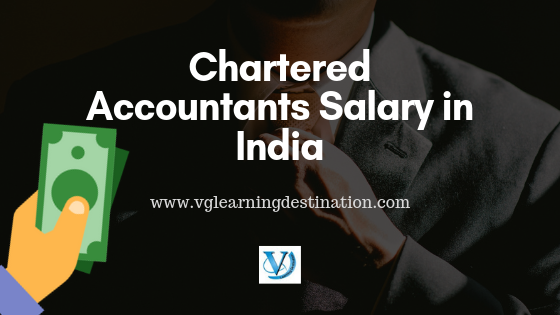 Chartered Accountants Salary in India Monthly & Yearly
