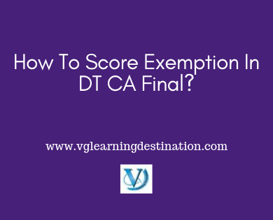 Get Exemption In DT CA Final