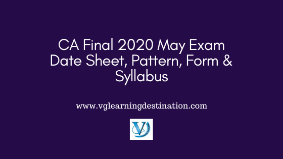 CA Final 2020 May Exam Date Sheet & Syllabus